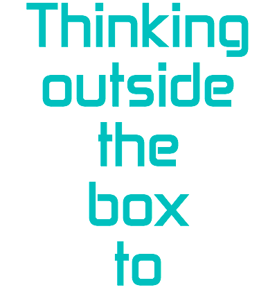 Thinking outside the box to