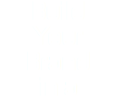 Build Your Brand in a